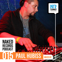 Paul Hubiss – Naked Records Podcast 015