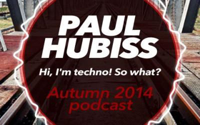 Paul Hubiss – Autumn 2014 podcast